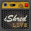 iShred LIVE